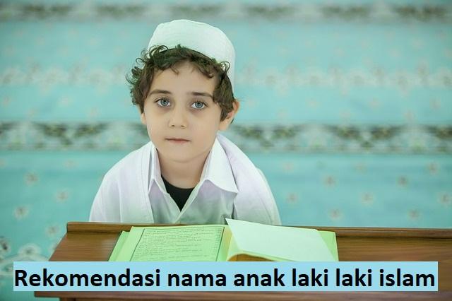 Rekomendasi nama anak laki laki islam